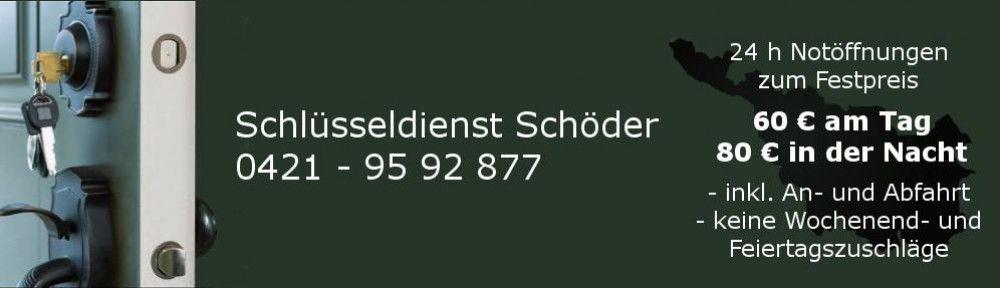 Schlüsseldienst Schöder: Notöffnungen in Bremen u. umzu – Vahr, Osterholz, Oberneuland, Schwachhausen, Walle, Oyten